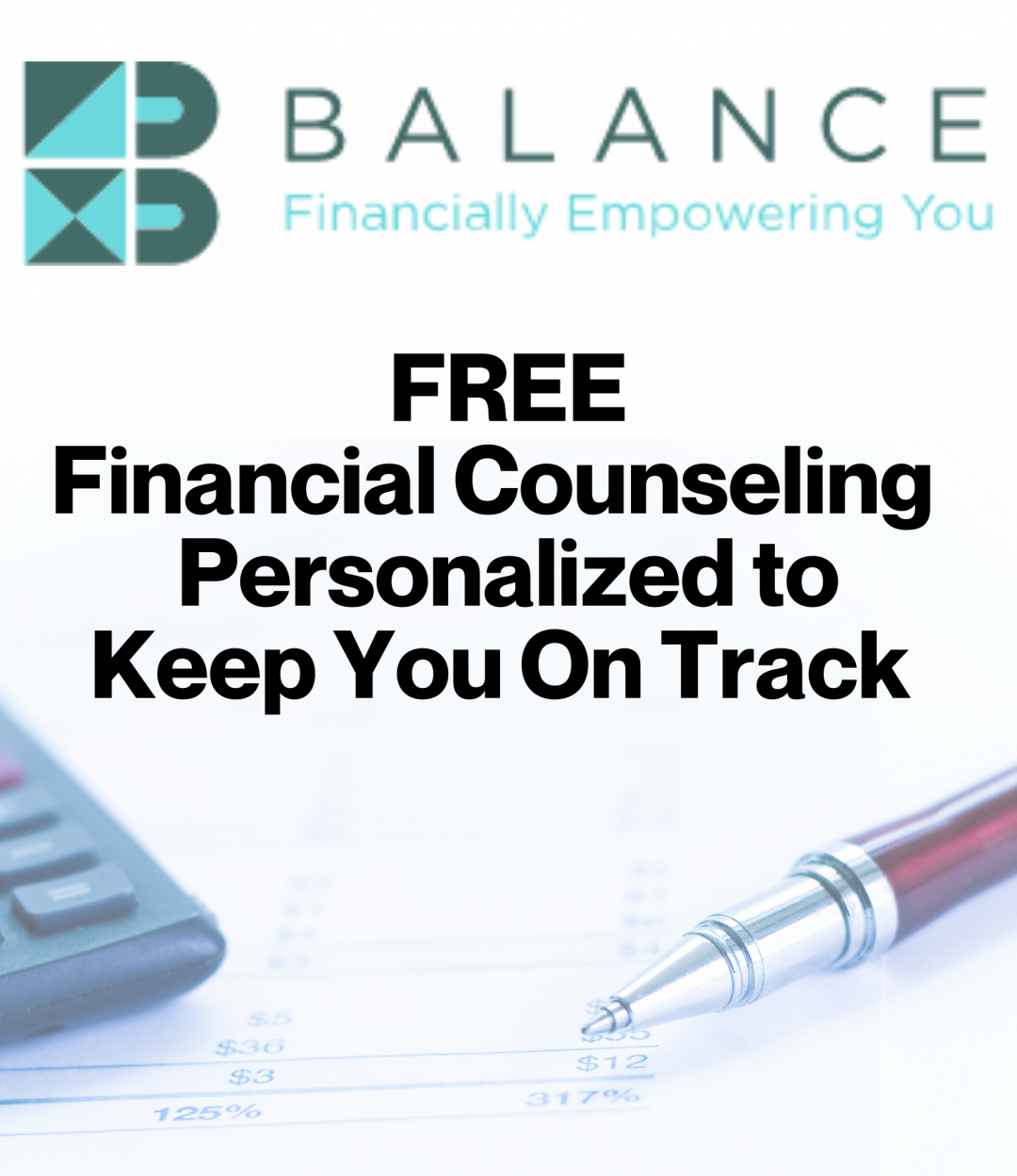 Financial Counseling for FREE Personalized to Keep You on Track Click Here to Get Started